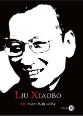 Nie mam wrogów - Xiaobo Liu   mała okładka