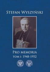 Pro memoria Tom 1 1948-1952 - Stefan Wyszyński | mała okładka