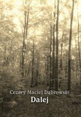 Dalej - Dąbrowski Cezary Maciej | mała okładka