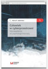 Człowiek w cyberprzestrzeni Wprowadzenie do psychologii Internetu - Jabłońska Marta R.   mała okładka