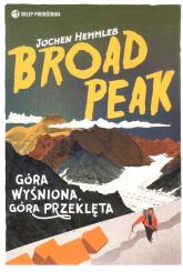 Broad Peak Góra wyśniona, góra przeklęta - Jochen Hemmleb | mała okładka
