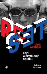 Reset czyli weryfikacja spisku - Piotr Wroński   mała okładka