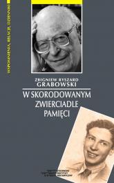 W skorodowanym zwierciadle pamięci - Grabowski Zbigniew Ryszard | mała okładka