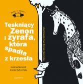 Tęskniący Zenon i żyrafa, która spadła z krzesła Bajki o empatii - Berendt Joanna, Ryfczyńska Aneta | mała okładka