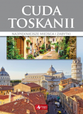 Cuda Toskanii Najpiękniejsze miejsca i zabytki - Janusz Jabłoński | mała okładka