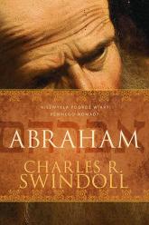 Abraham Niezwykła podróż wiary pewnego nomady - Swindoll Charles R. | mała okładka