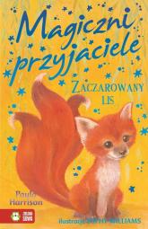 Magiczni przyjaciele Zaczarowany lis - Paula Harrison | mała okładka