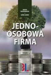 Jednoosobowa firma Jak założyć i samodzielnie prowadzić jednoosobową działalność gospodarczą - Młodzikowska Danuta, Lunden Bjorn | mała okładka