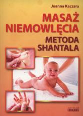 Masaż niemowlęcia Metoda Shantala - Joanna Kaczara   mała okładka