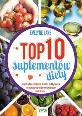 TOP 10 suplementów diety - Evelyne Laye | mała okładka