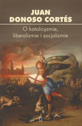 O katolicyzmie, liberalizmie i socjalizmie -  | mała okładka