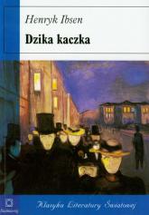 Dzika kaczka Dramat w pięciu aktach - Henryk Ibsen   mała okładka