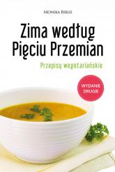 Zima według Pięciu Przemian Przepisy wegetariańskie - Monika Biblis | mała okładka