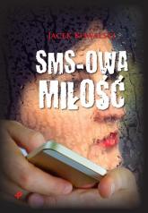 Sms-owa miłość - Jacek Kowalski | mała okładka