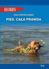 Pies Cała prawda - Zula Przybylińska | mała okładka