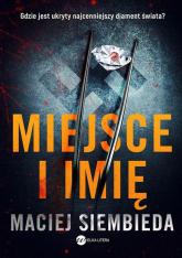 Miejsce i imię - Maciej Siembieda | mała okładka