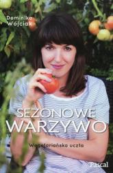 Sezonowe warzywo Wegetariańska uczta - Dominika Wójciak | mała okładka