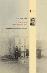 Żadna blaga, żadne kłamstwo ... Wspomnienia z warszawskiego getta - Stanisław Adler | mała okładka