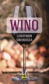 Wino Leksykon smakosza Najlepsze wina z polskich sklepów - Zbigniew Pakuła | mała okładka