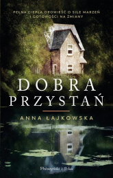 Dobra przystań - Anna Łajkowska | mała okładka