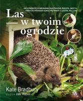 Las w twoim ogrodzie - Kate Bradbury | mała okładka