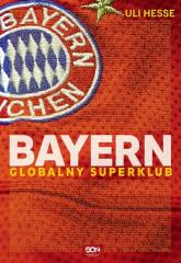 Bayern Globalny superklub - Uli Hesse | mała okładka