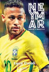 Neymar Magik z Brazylii - Luca Caioli | mała okładka
