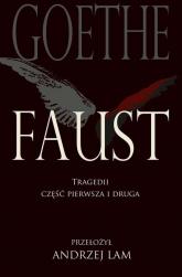 Faust Tragedii część pierwsza i druga - Goethe Johann Wolfgang   mała okładka