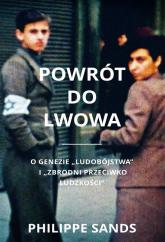 Powrót do Lwowa O genezie ludobójstwa i zbrodni przeciwko ludzkości - Philippe Sands | mała okładka