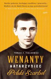 Wenanty Katarzyniec Polski Szarbel - Tomasz Terlikowski | mała okładka