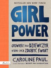 GIRL POWER Opowieści dla dziewczyn które chcą zdobyć świat - Caroline Paul | mała okładka