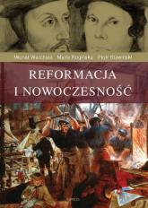 Reformacja i nowoczesność - Warchala Michał, Rogińska Maria, Stawiński Piotr | mała okładka