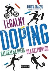 Legalny doping Naturalna dieta dla aktywnych - Dorota Traczyk | mała okładka