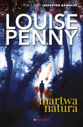 Martwa natura Tom 1 - Louise Penny   mała okładka