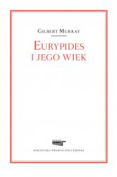 Eurypides i jego wiek - Gilbert Murray | mała okładka