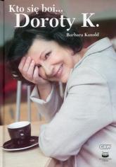 Kto się boi... Doroty K. - Barbara Kanold | mała okładka