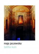 Talitha kum - Maja Jaszewska | mała okładka