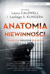 Anatomia niewinności Świadectwa niesłusznie skazanych - Klinger Leslie S., Caldwell Laura | mała okładka