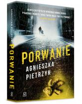 Porwanie - Agnieszka Pietrzyk | mała okładka