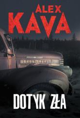 Dotyk zła - Alex Kava | mała okładka