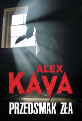 Przedsmak zła - Alex Kava | mała okładka