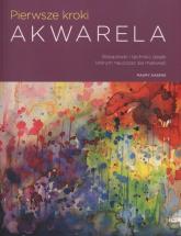 Pierwsze kroki Akwarela - Maury Aaseng | mała okładka