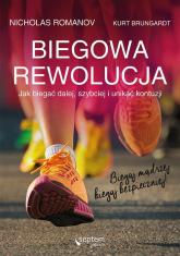 Biegowa rewolucja czyli jak biegać dalej szybciej i unikać kontuzji - Romanov Nicholas, Brungardt Kurt | mała okładka