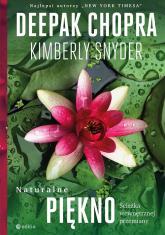 Naturalne piękno Ścieżka wewnętrznej przemiany - Deepak Chopra, M.D., Kimberly Snyder, C.N. | mała okładka