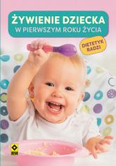 Żywienie dziecka w pierwszym roku życia Dietetyk radzi - Agata Lewandowska | mała okładka