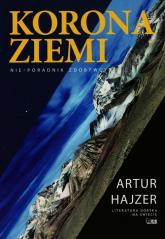 Korona Ziemi Nie-poradnik zdobywcy - Artur Hajzer | mała okładka