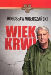 Wiek krwi - Bogusław Wołoszański | mała okładka