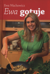 Ewa gotuje - Ewa Wachowicz | mała okładka