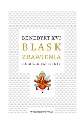 Blask zbawienia Homilie papieskie - XVI Benedykt | mała okładka