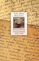 Korespondencja czasu przełomu (1916-1918) - Moraczewska Zofia, Moraczewska Jędrzej | mała okładka